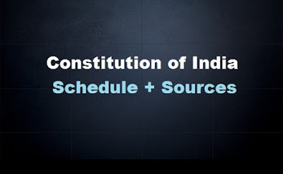 Constitution of India : Important Schedules and Sources