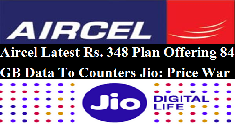 aircel-latest-rs-348-plan-offering-84-gb-paramnews-price-war-with-jio
