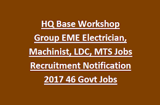 HQ Base Workshop Group EME Electrician, Machinist, LDC, MTS Jobs Recruitment Notification 2017 46 Govt Jobs