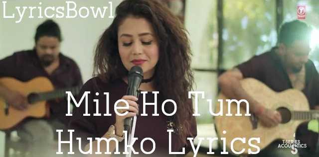 Mile Ho Tum Humko Lyrics | LyricsBowl