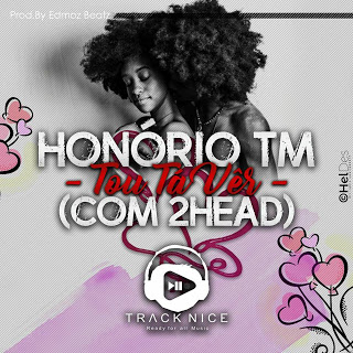 Honorio TM Feat. 2 Head - Tou Tá Vêr