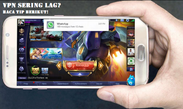 Cara Mengatasi VPN Mobile Legends Lag