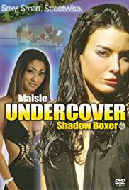 Maisie Undercover: Shadow Boxer 2006 Watch Online