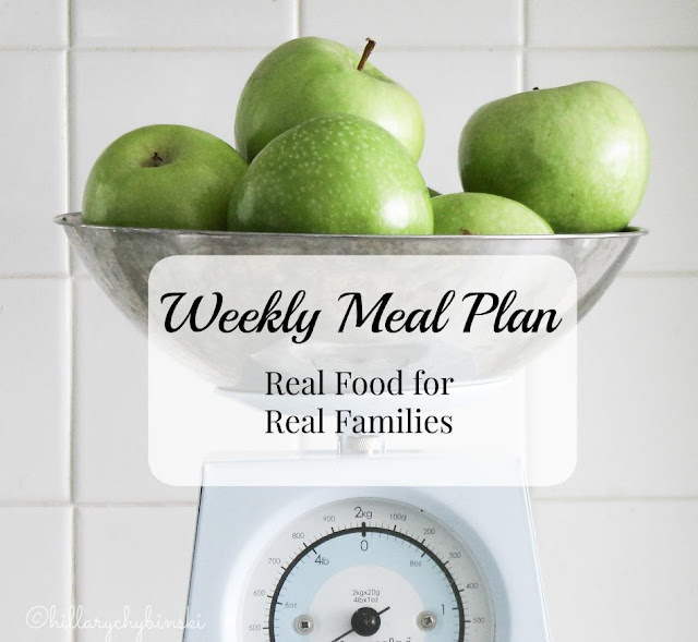 Weekly Meal Plan Ideas, Real Food for Real Families