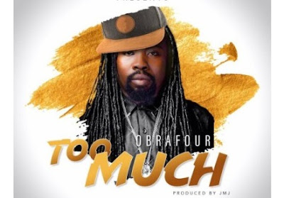 Obrafour – Too Much (Mp3 Download)