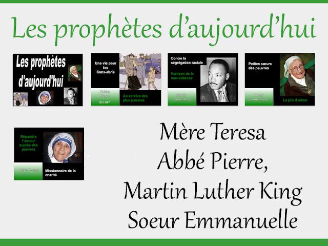 les prophètes d'aujourd'hui (Mère Teresa, Abbé Pierre, Luther King, Soeur Emmanuelle)