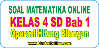Soal Online Matematika Kelas 4 SD Bab 1 Operasi Hitung Bilangan - Langsung Ada Nilainya