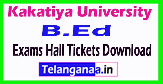 Kakatiya University KU B.Ed Exams Hall Tickets Download
