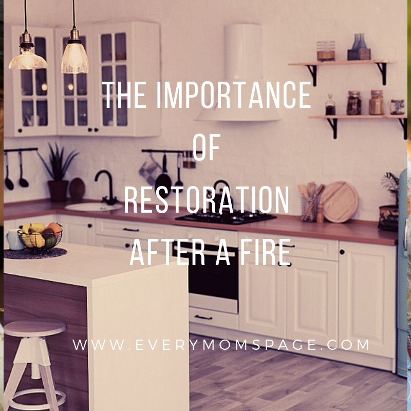 The Importance of Restoration After a Fire