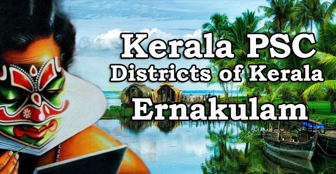 Kerala PSC - Districts of Kerala - Ernakulam