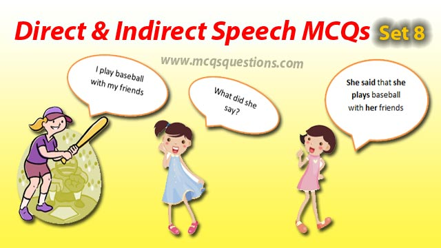 Direct and Indirect Speech MCQs Set 8