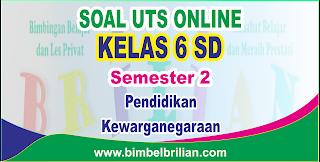 Soal Terbaru mempublikasikan latihan soal ulangan tengah semester berbentuk online  Soal UTS PKN Online Kelas 6 SD Semester 2 - Langsung Ada Nilainya