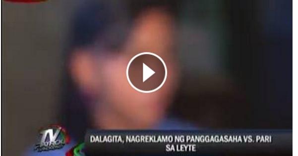 WATCH: Dalagita Nagreklamo ng Panggagahasa VS Pari sa Leyte