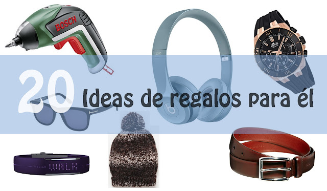 BLOGMAS Día 20!! 20 Ideas de regalos para él