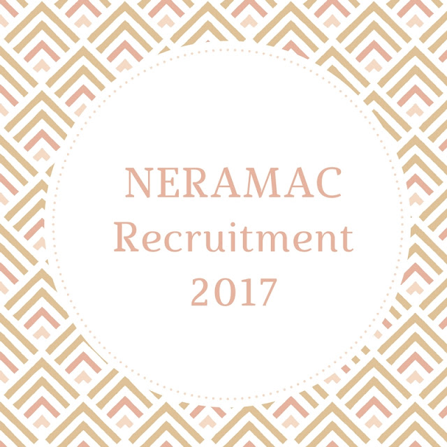 HSLC: NERAMAC Recruitment 2017 - GM, AGM, AM, Manager, Engineer, etc