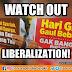 Watch Out Liberalization!