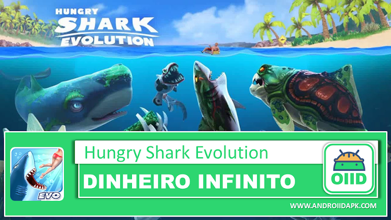 Hungry Shark Evolution v7.4.0 – APK MOD HACK – Dinheiro Infinito
