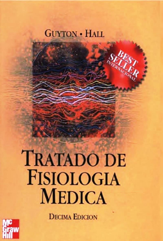 Guyton y Hall: Tratado de fisiología médica, 10ma Edición – Arthur C. Guyton