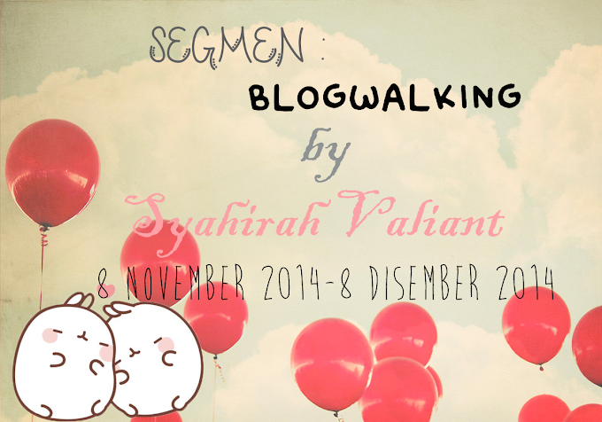 Segmen : Blogwalking by Syahirah Valiant #1