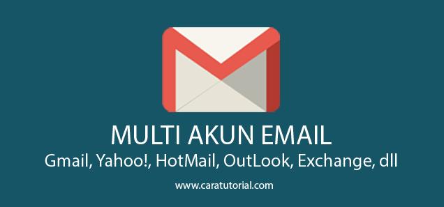 Menambahkan Akun Email Lain Ke Aplikasi Gmail di Android