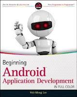 WROX Beginning Android Application Development by Wei-Meng Lee