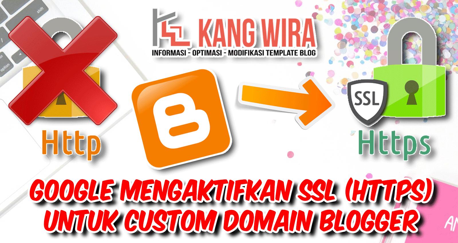 GOOGLE Mengaktifkan SSL (HTTPS) untuk Custom Domain Blogger