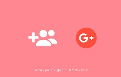 Como adicionar amigos no Google+