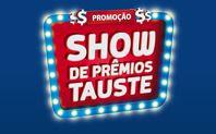 Promoção Show de Prêmios Tauste