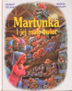 Gry w Bibliotece | Martynka i jej mały świat - Gilbert Delahaye