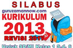 SILABUS SD/MI KURIKULUM 2013 REVISI 2017 (TEMATIK DAN MATA PELAJARAN ) LENGKAP