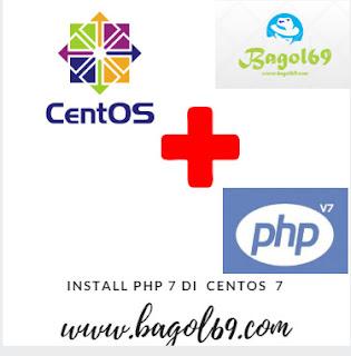 Cara  Menginstall  PHP  7   di  Centos   7
