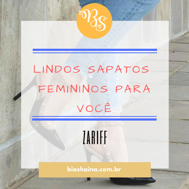 Dica de Loja: Zariff, sapatos, moda, dicas de lojas, zariff, sapatos femininos, shoes