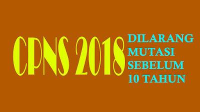 larangan-mutasi-bagi-CPNS-2018-sebelum-10-tahun