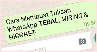 Cara Membuat Teks Cetak Miring dan Tebal dan di Coret di Whatsapp