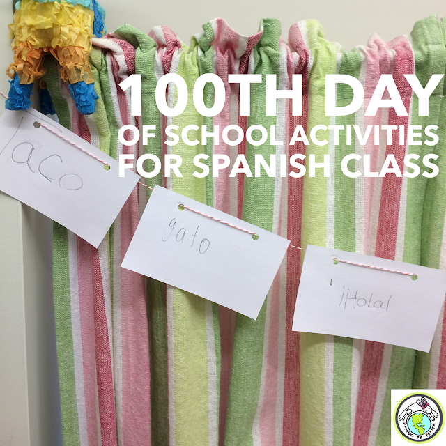 100th Day of School Activities for Spanish Class