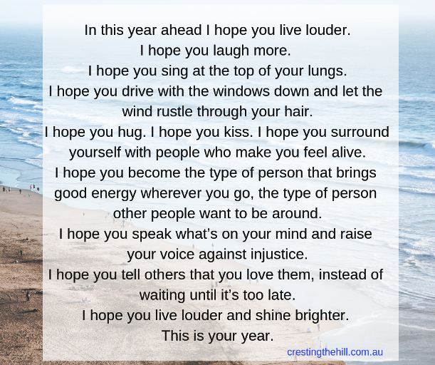 In this year ahead I hope you live louder, I hope you laugh more... #midlife #women #quote