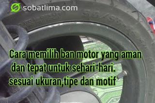 cara memilih ban motor bekas,cara memilih ban motor matic,cara memilih ukuran ban motor,cara memilih motif ban motor,