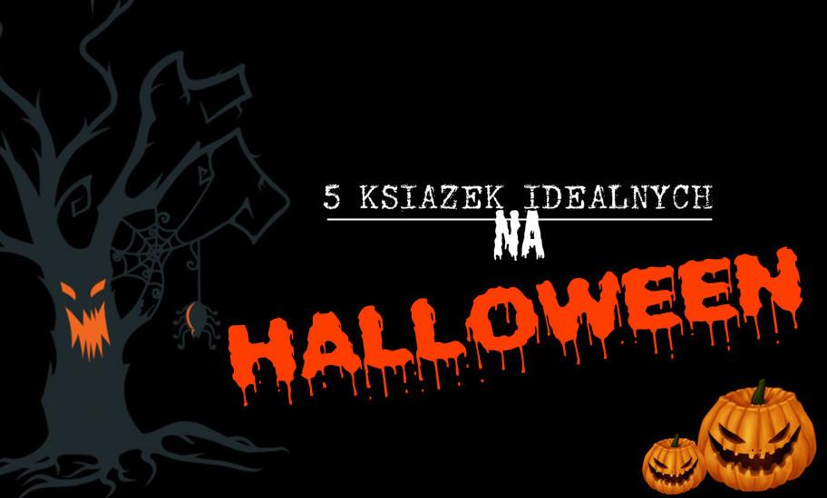 5 książek idealnych na Halloween