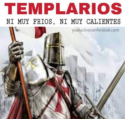 Meme de humor sobre los templarios