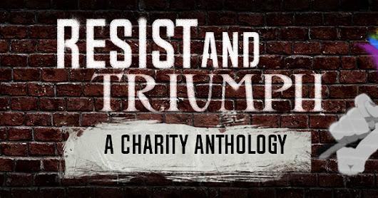 Resist and Triumph: A Charity Anthology #Review #Excerpt #Giveaway