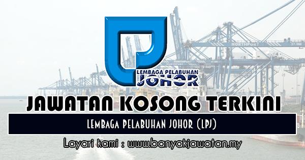 Jawatan Kosong 2018 di Lembaga Pelabuhan Johor (LPJ)