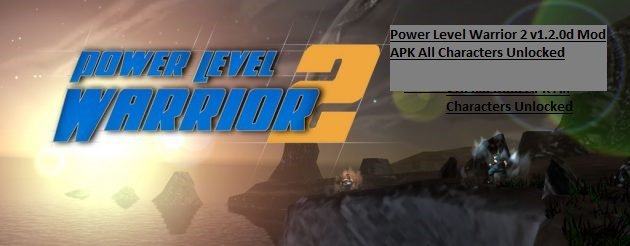 Power Level Warrior 2 v1.2.0d Mod APK All Characters Unlocked