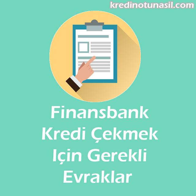 finansbank kredi çekmek için gerekli evraklar