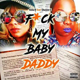 New Video: Kela B - F*ck My Baby Daddy