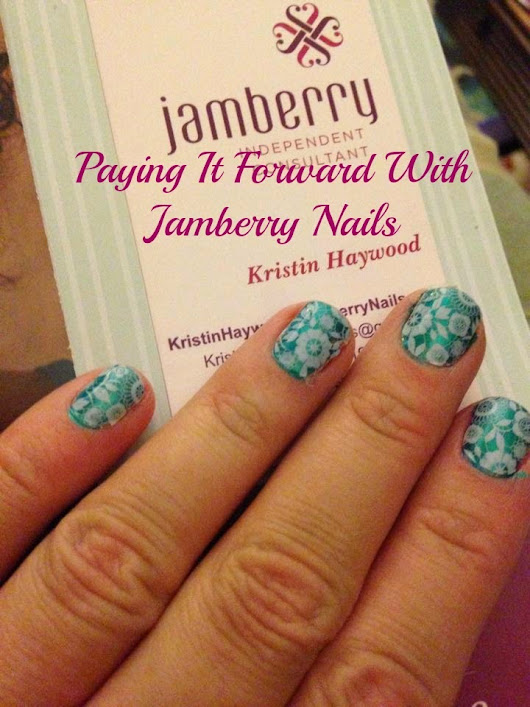 Paying It Forward With Jamberry Nails