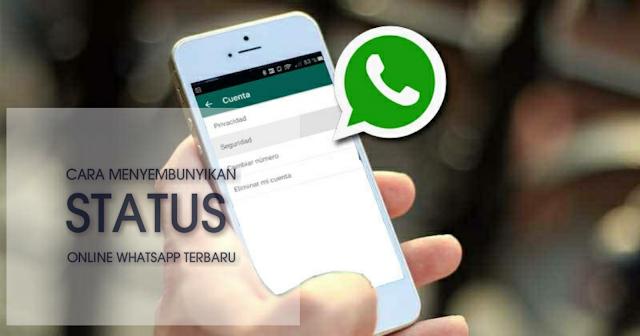 Cara Menyembunyikan Status Online WhatsApp Terbaru