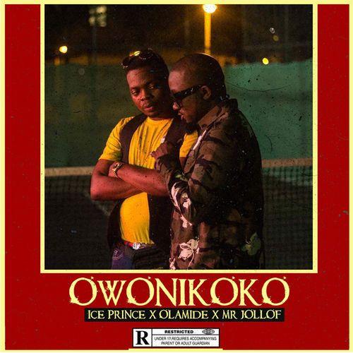 FAST DOWNLOAD: Ice Prince Ft. Olamide + Mr Jollof – Owonikoko (Mp3 Music)
