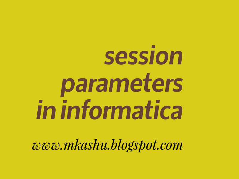 session parameters in informatica