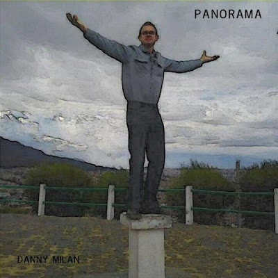 "Stream/Download ""Panorama"" by Danny Milan on Amazon mp3 - April 2018 on the Indie Music Board - Adult Comtemporary Music Album - 13 songs"