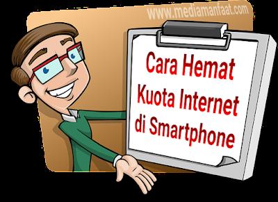 Cara hemat kuota internet di smartphone